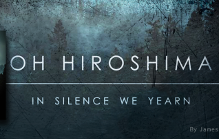 "Review: ""Oh Hiroshima – In Silence We Yearn"""