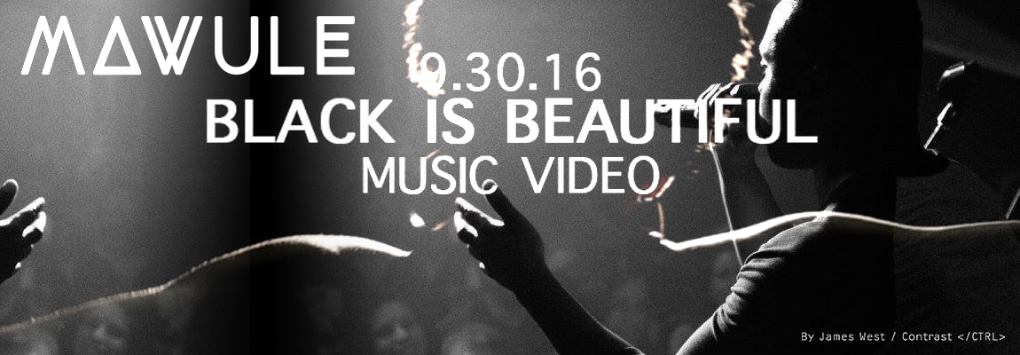 Mawule 'Black is Beautiful' Video Premeire