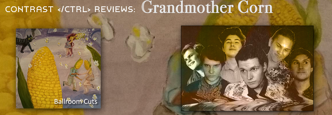 Review: Grandmother Corn – Ballroom Cuts
