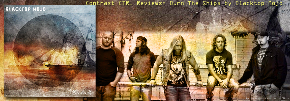 Review Time: Burn The Ships by Blacktop Mojo